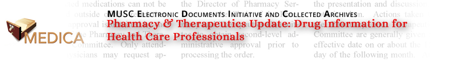 Pharmacy & Therapeutics Update: Drug Information for Health Care Professionals